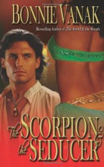The Scorpion & The Seducer - Bonnie Vanak