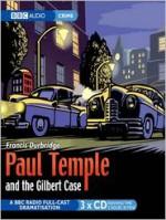 Paul Temple and the Gilbert Case: A BBC Radio Full-Cast Dramatization - Francis Durbridge, Full Cast