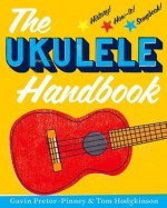 The Ukulele Handbook - Gavin Pretor-Pinney, Tom Hodgkinson