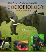 Sociobiology: The New Synthesis - Edward O. Wilson