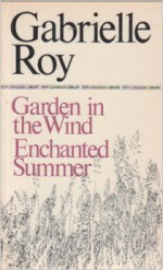 Garden in the Wind / Enchanted Summer (New Canadian Library 155) - Gabrielle Roy, Alan Brown, Joyce Marshall