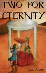 Two For Eternity - Carl Alves