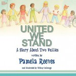 United We Stand, a Story about Two Bullies - Pamela Reeves, Tiffany LaGrange