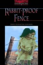 Rabbit Proof Fence (Oxford Bookworms Library) - Jennifer Bassett, Doris Pilkington
