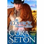 The Cowboy Rescues A Bride - Cora Seton