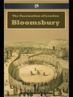 The Fascination of London: Bloomsbury - Walter Besant