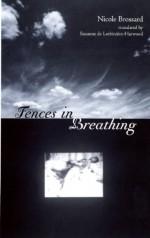 Fences in Breathing - Nicole Brossard, Susanne de Lotbiniere-Harwood