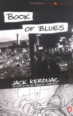 Book of Blues - Jack Kerouac, Robert Creeley