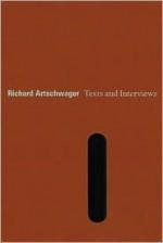 Richard Artschwager: Text and Interviews - Dieter Schwarz