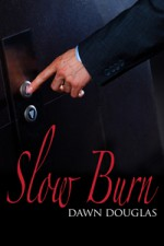Slow Burn - Dawn Douglas