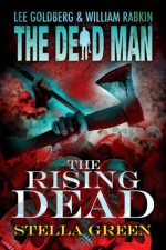 The Rising Dead (Dead Man #21) - Stella Green, Lee Goldberg, William Rabkin