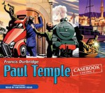 Paul Temple Casebook: Volume Two: Four Mysteries Read by Anthony Head - Francis Durbridge, Anthony Head