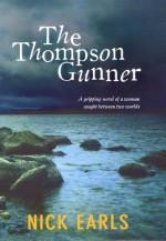 The Thompson Gunner - Nick Earls
