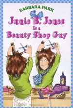 Junie B. Jones Is a Beauty Shop Guy - Barbara Park, Denise Brunkus