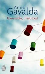By Anna Gavalda Ensemble, C'Est Tout (Litterature Generale) (French Edition) - Anna Gavalda