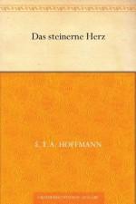 Das steinerne Herz (German Edition) - E.T.A. Hoffmann