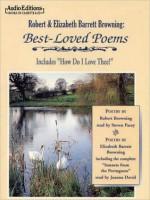 Robert and Elizabeth Barrett Browning: Best Loved Poems - Robert Browning, Elizabeth Barrett Browning, Joanna David, Steven Pacey