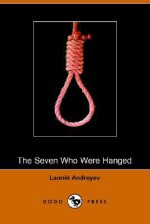 The Seven Who Were Hanged (Dodo Press) - Leonid Andreyev