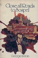 Close All Roads to Sospel (Chief Inspector Littlejohn, #57) - George Bellairs