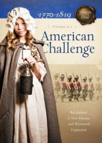 American Challenge: Revolution, A New Nation, and Westward Expansion - Susan Martins Miller, Norma Jean Lutz, Veda Boyd Jones, JoAnn A. Grote