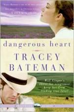 Dangerous Heart - Tracey Bateman