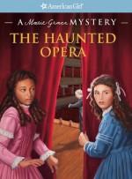The Haunted Opera (American Girl Mysteries) - Sarah Masters Buckey, Sergio Geovine