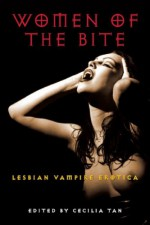 Women of the Bite: Lesbian Vampire Erotica - Cecilia Tan, Jennifer Williams