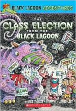 The Class Election from the Black Lagoon - Mike Thaler, Jared Lee