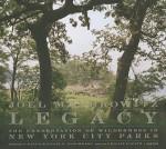 Legacy: The Preservation of Wilderness in New York City Parks - Joel Meyerowitz, Michael Bloomberg