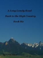The long Lonely Road. Into the high country - TJ Reeder, William B Allen, Vanessa McCutcheon, Sheri Dixon