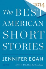 The Best American Short Stories 2014 - Jennifer Egan, Heidi Pitlor, Amanda Urban