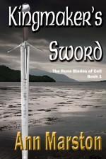 Kingmaker's Sword (Rune Blades of Celi Book 1) - Ann Marston