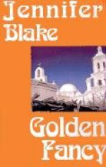 Golden Fancy - Jennifer Blake