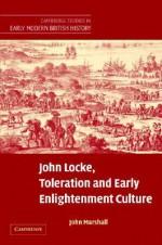 John Locke, Toleration and Early Enlightenment Culture - John Marshall, John Guy, Anthony Fletcher
