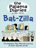 The Pajama Diaries: Bat-Zilla - Terri Libenson