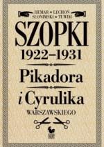 Szopki polityczne 1922-1931. Cyrulika i Pikadora Warszawskiego - Jan Lechoń, Julian Tuwim, Antoni Słonimski, Marian Hemar