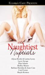 Naughtiest Nuptials - Alyssa Brooks, Larissa Lyons, Lacey Savage, Elisa Adams, Shelley Munro, Barbara Sheridan, Anne Cain, Carol Lynne, Shayla Kersten