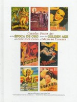 Carteles De La época De Oro Del Cine Mexicano = Poster Art From The Golden Age Of Mexican Cinema - David Rodriguez, Rogelio Agrasa§nchez, Rogelio Agrasanchez, Jr.