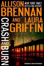 Crash and Burn - Allison Brennan, Laura Griffin