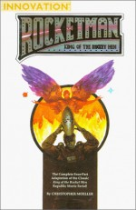 Rocketman: King Of The Rocket Men - Christopher Moeller