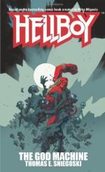 Hellboy: The God Machine - Thomas E. Sniegoski, Mike Mignola