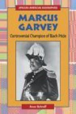 Marcus Garvey: Controversial Champion of Black Pride - Anne Schraff