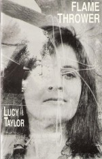 Flame Thrower - Lucy Taylor