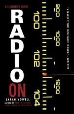 Radio On: A Listener's Diary - Sarah Vowell