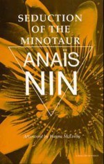 Seduction Of The Minotaur: V5 In Nin'S Continuous Novel - Anaïs Nin