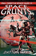 Space Grunts - Dayton Ward, Bradley H. Sinor, Robin Wayne Bailey, Kirsten Beyer, David Boop, Irene Radford, James Swallow, Selina Rosen, Jean Johnson, Geoffrey Thorne, Scott Pearson, Anne Stringer, Susan P. Sinor, Julie McGalliard, Nayad A. Monroe, Jason McDowell, Alan L. Lickiss, John