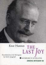 The Last Joy (Green Integer Books) - Knut Hamsun, Sverre Lynstad, Sverre Lyngstad