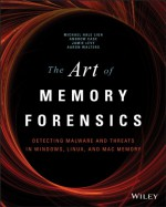 The Art of Memory Forensics: Detecting Malware and Threats in Windows, Linux, and Mac Memory - Aaron Walters, Jamie Levy, Michael Hale Ligh, Andrew Case