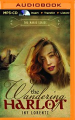 The Wandering Harlot (The Marie Series) - Iny Lorentz, Kate Rudd, Lee Chadeayne