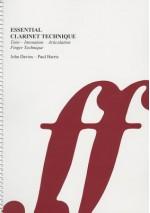 Essential Clarinet Technique: Tone, Intonation, Articulation, Finger Technique - John Davies